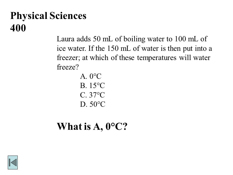 Physical Sciences 400 Laura adds 50 mL of boiling water to 100 mL of ice water.