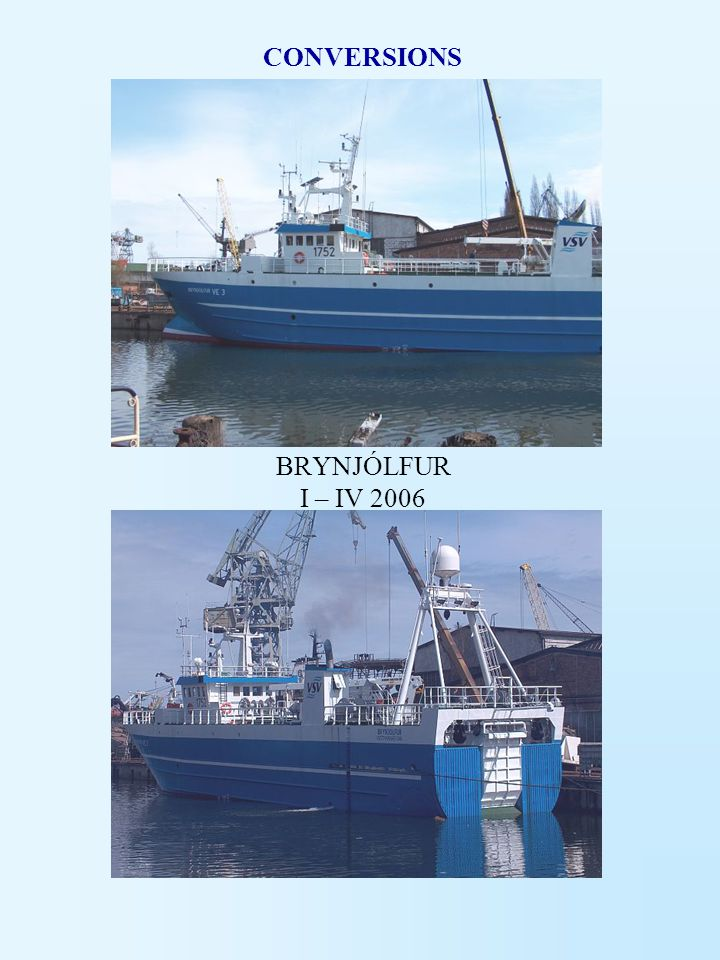 BRYNJÓLFUR I – IV 2006 CONVERSIONS