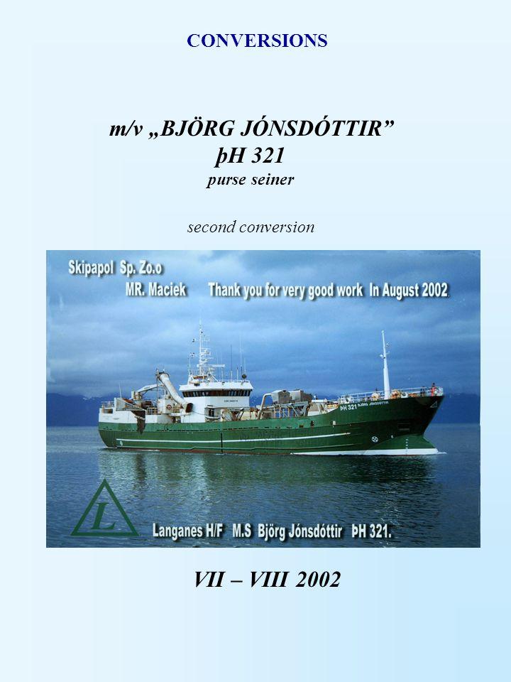 "m/v ""BJÖRG JÓNSDÓTTIR"" þH 321 purse seiner second conversion VII – VIII 2002 CONVERSIONS"