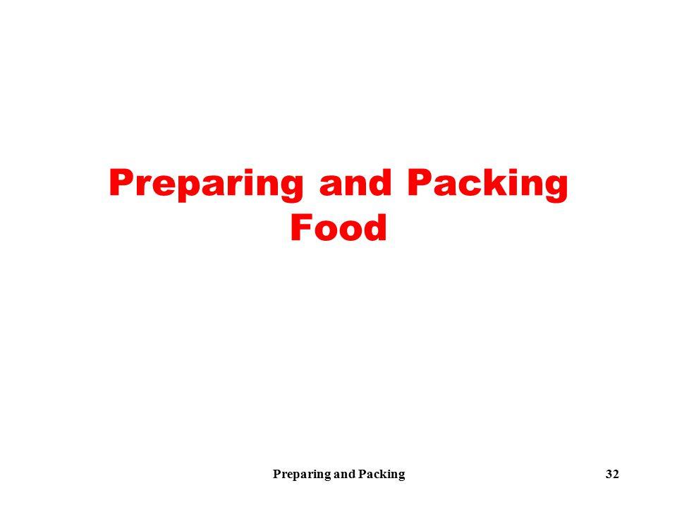 Preparing and Packing32 Preparing and Packing Food