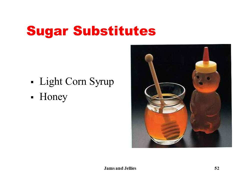 Jams and Jellies 52 Sugar Substitutes  Light Corn Syrup  Honey