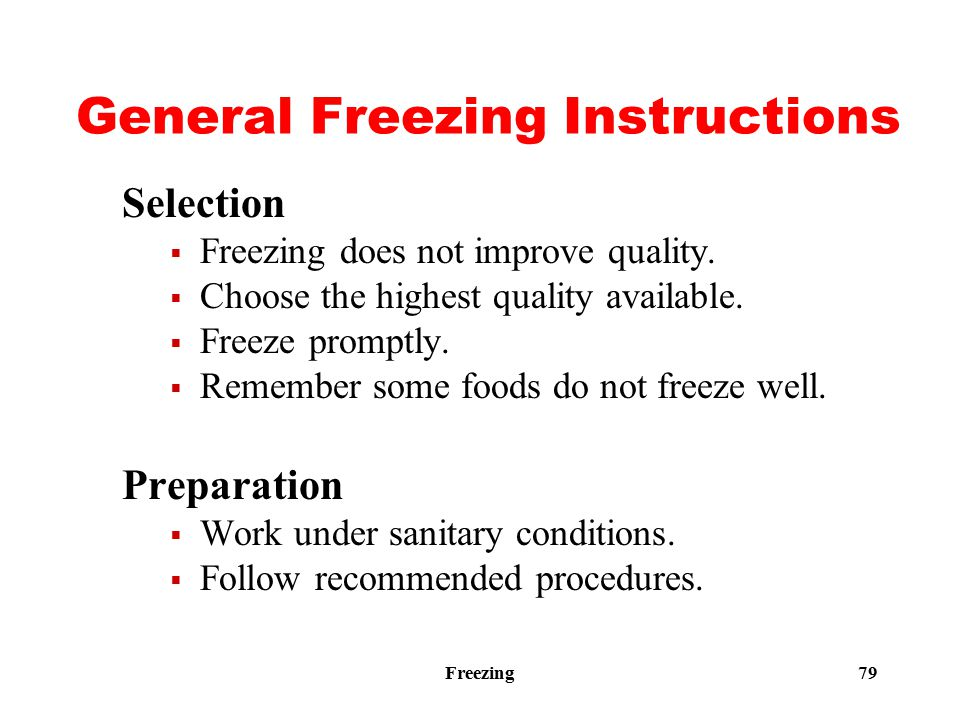 Freezing 79 General Freezing Instructions Selection  Freezing does not improve quality.