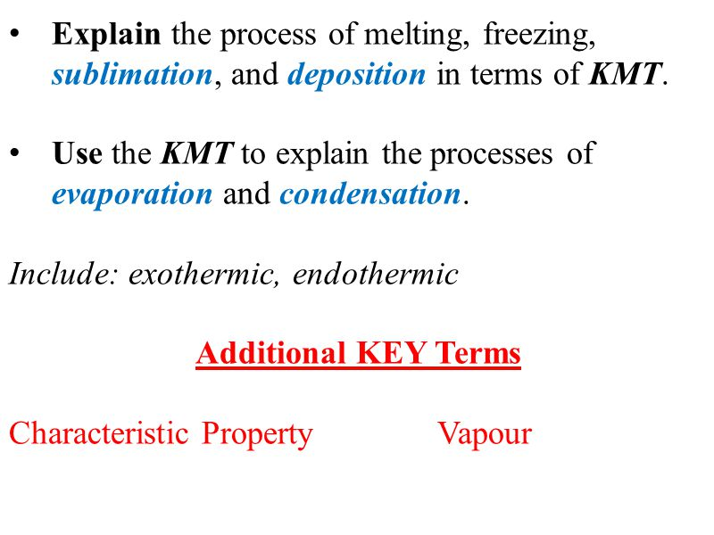 Explain the process of melting, freezing, sublimation, and deposition in terms of KMT.