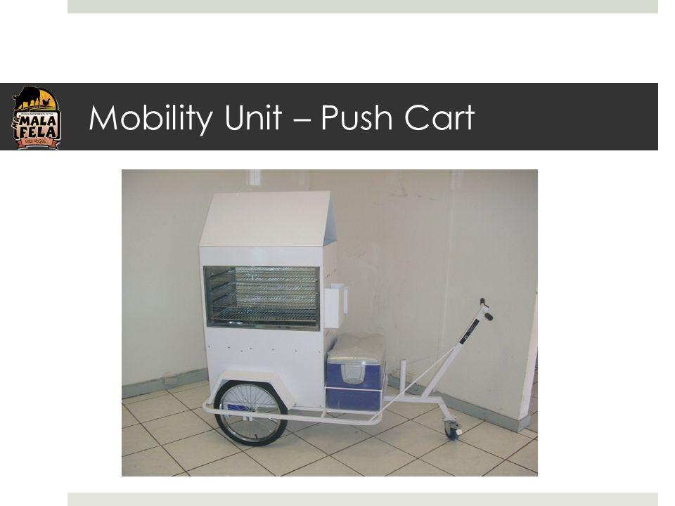 Mobility Unit – Push Cart