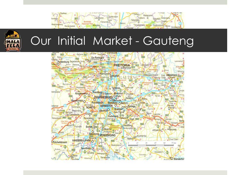 Our Initial Market - Gauteng