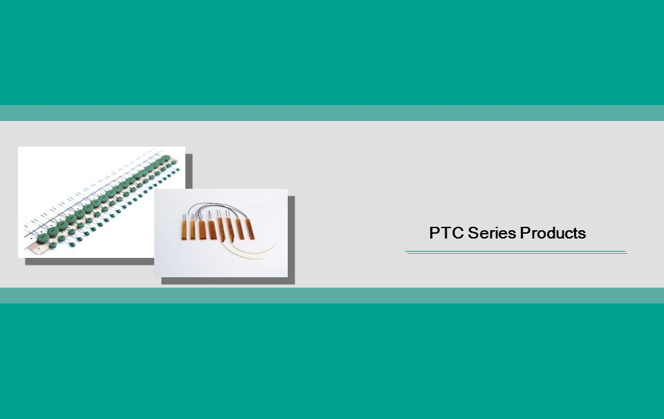 PTC Series Products