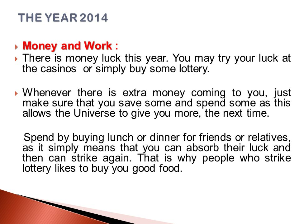  Money and Work  Money and Work :  There is money luck this year.