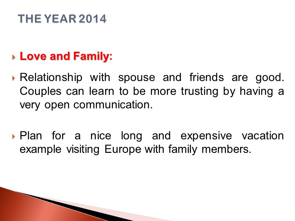  Love and Family  Love and Family:  Relationship with spouse and friends are good.
