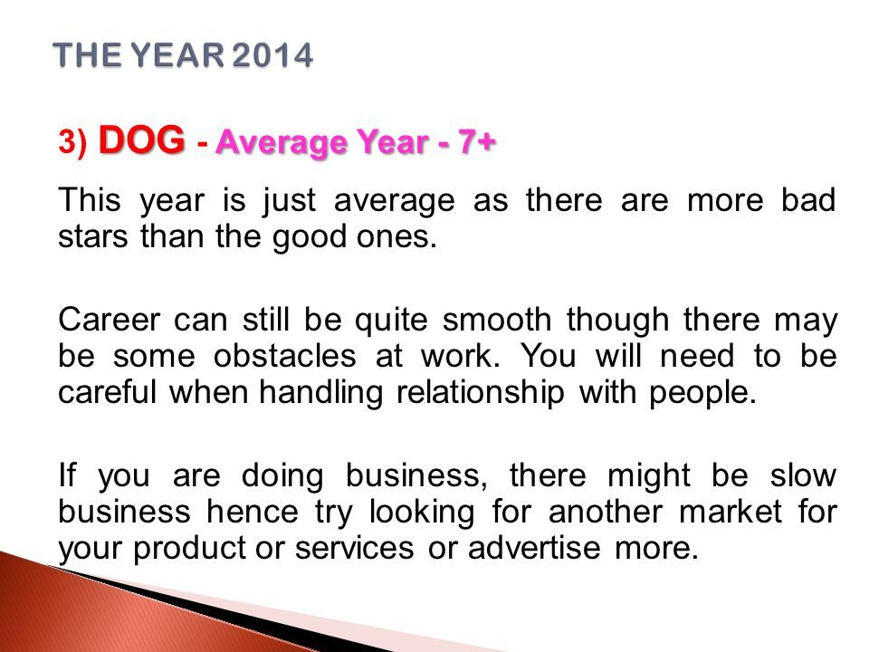 DOG Average Year - 7+ 3) DOG - Average Year - 7+ This year is just average as there are more bad stars than the good ones.