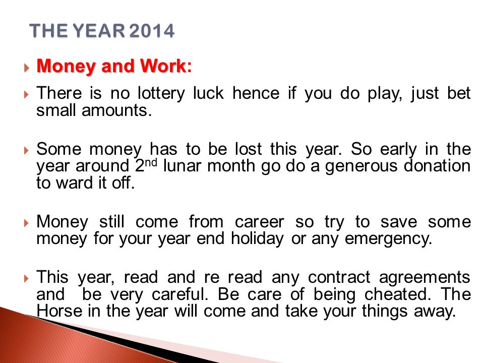  Money and Work  Money and Work:  There is no lottery luck hence if you do play, just bet small amounts.