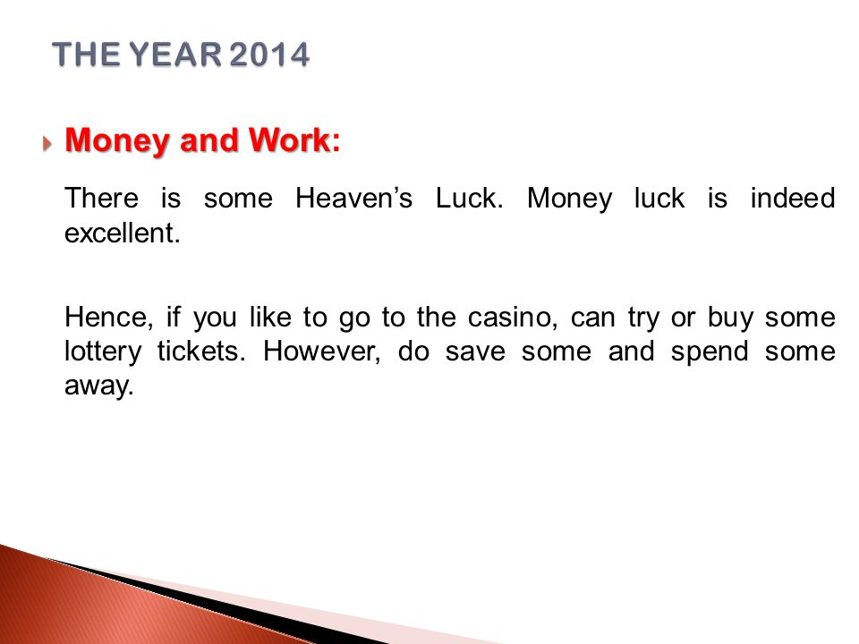  Money and Work  Money and Work: There is some Heaven's Luck.