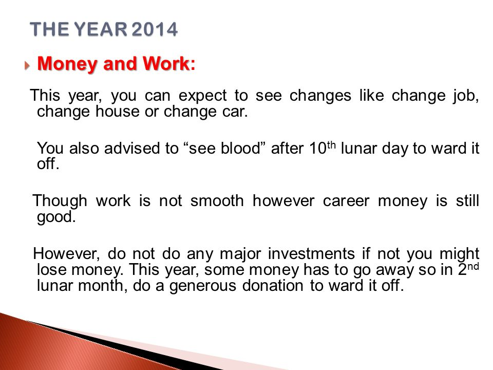  Money and Work  Money and Work: This year, you can expect to see changes like change job, change house or change car.