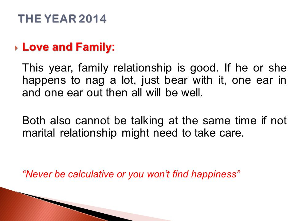  Love and Family  Love and Family: This year, family relationship is good.