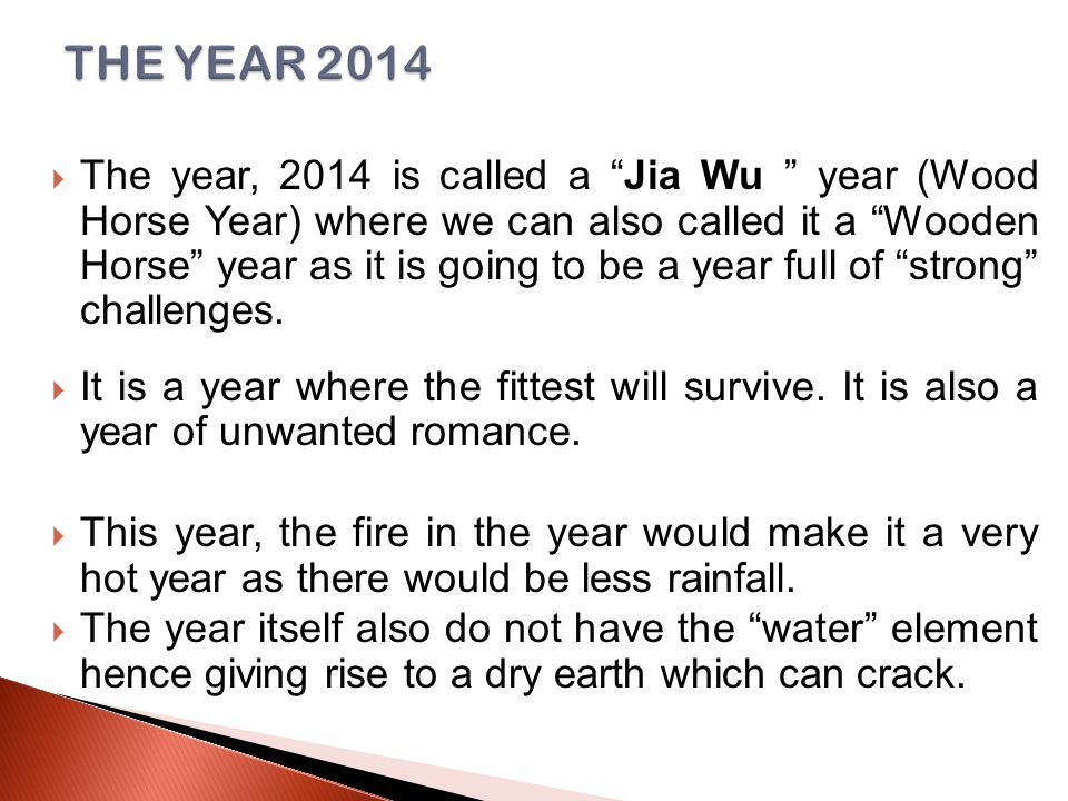  The combination of Jia and Wu will make the Horse year a year where people can sometimes be cooperative, sometimes rebellious.