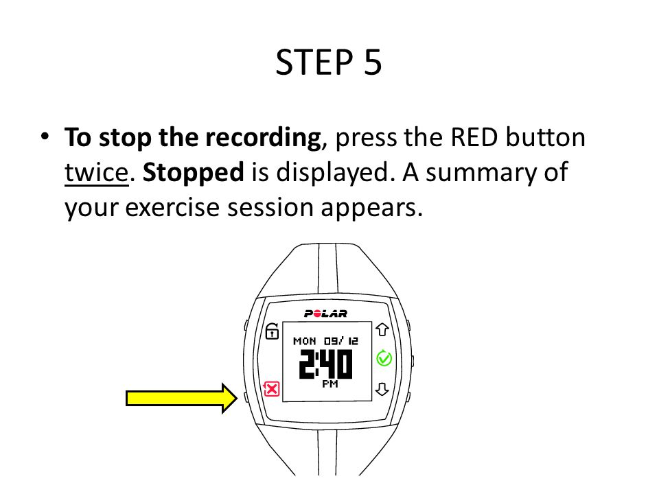 STEP 5 To stop the recording, press the RED button twice.