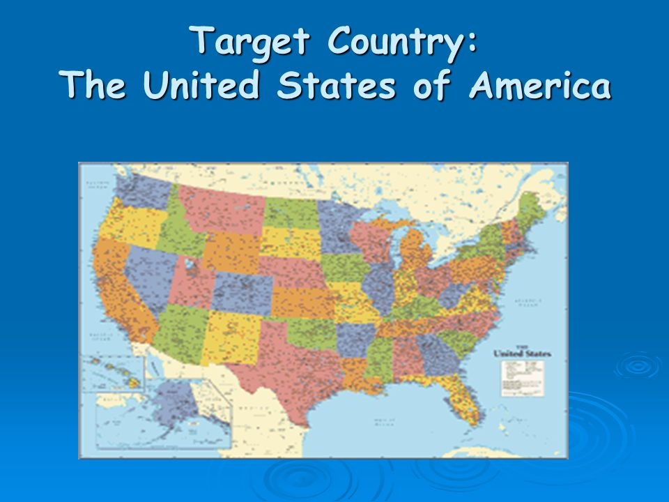 Target Country: The United States of America