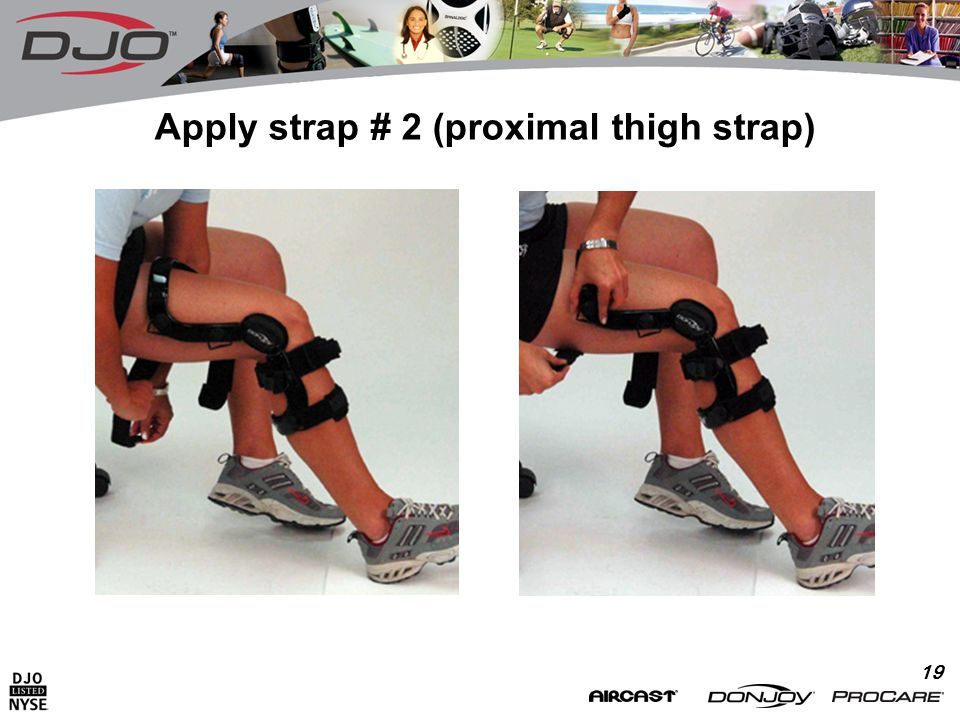 19 Apply strap # 2 (proximal thigh strap)