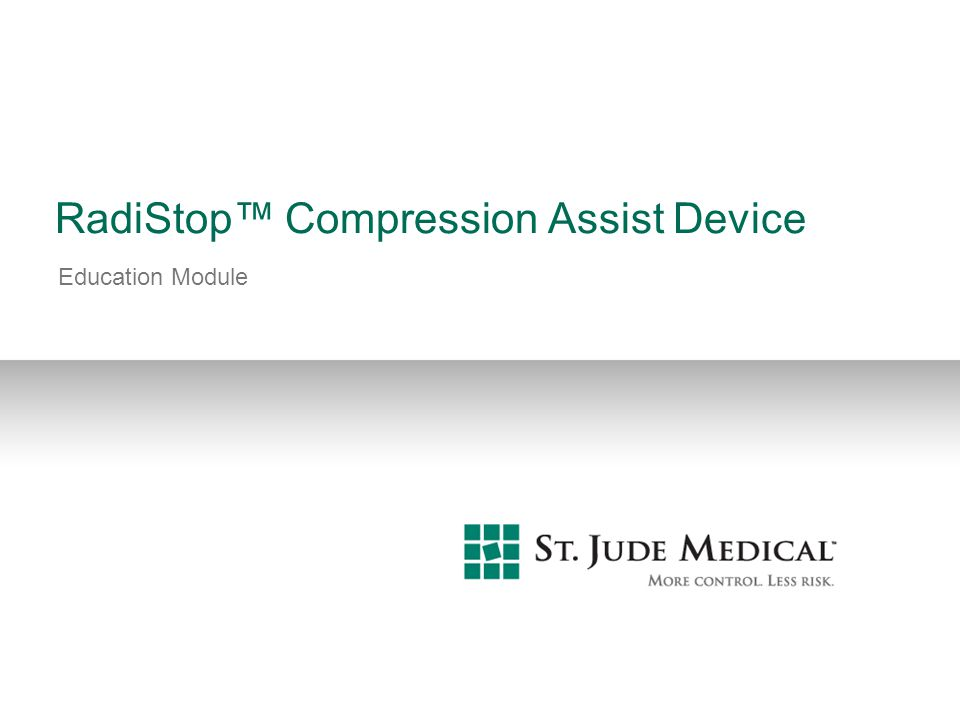 RadiStop™ Compression Assist Device Education Module