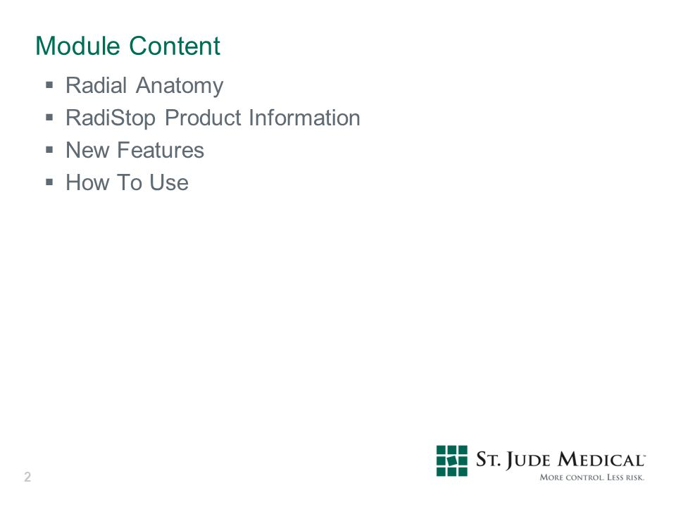 2 Module Content  Radial Anatomy  RadiStop Product Information  New Features  How To Use