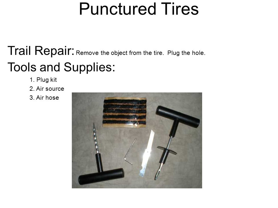 Punctured Tires Trail Repair: Remove the object from the tire.