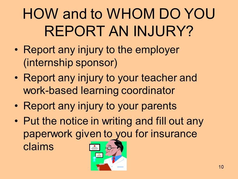 10 HOW and to WHOM DO YOU REPORT AN INJURY.