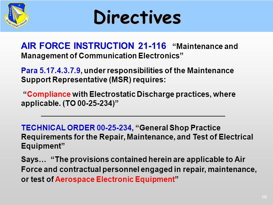 "19 Directives AIR FORCE INSTRUCTION 21-116 ""Maintenance and Management of Communication Electronics"" Para 5.17.4.3.7.9, under responsibilities of the"