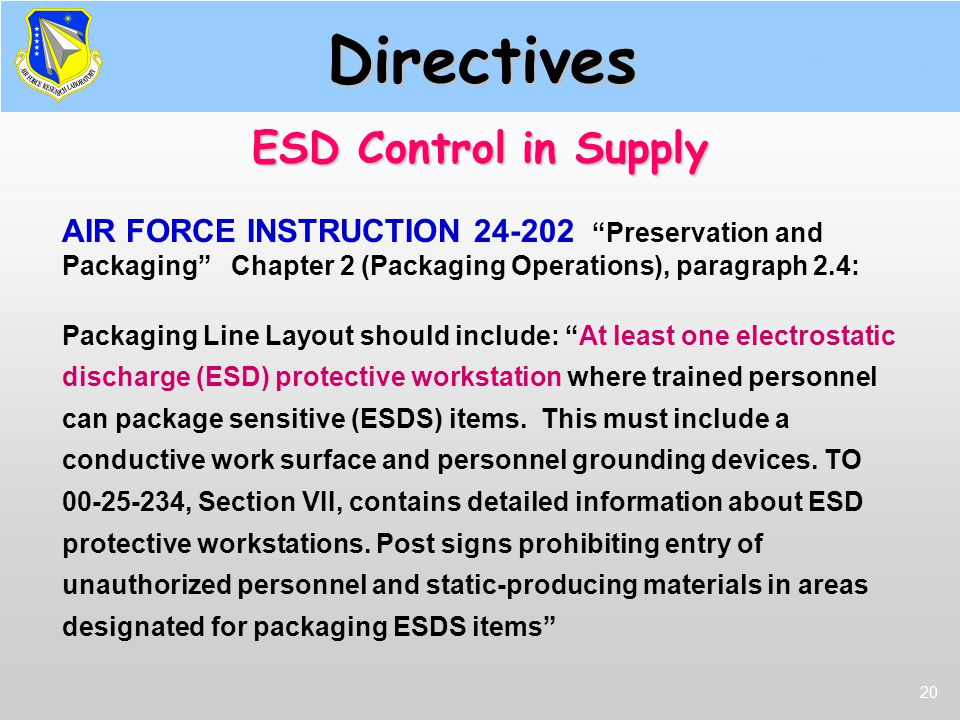 "20 Directives AIR FORCE INSTRUCTION 24-202 ""Preservation and Packaging"" Chapter 2 (Packaging Operations), paragraph 2.4: Packaging Line Layout should"