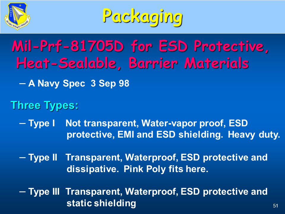 51 Mil-Prf-81705D for ESD Protective, Heat-Sealable, Barrier Materials Mil-Prf-81705D for ESD Protective, Heat-Sealable, Barrier Materials – A Navy Sp