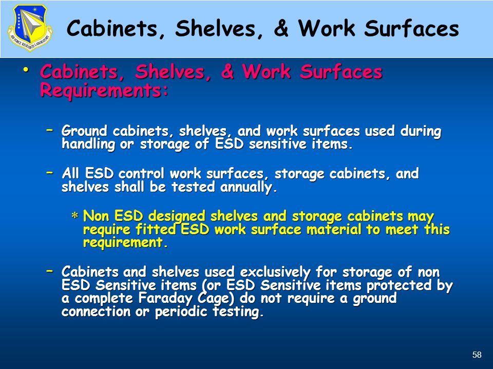 58 Cabinets, Shelves, & Work Surfaces Cabinets, Shelves, & Work Surfaces Requirements: Cabinets, Shelves, & Work Surfaces Requirements: – Ground cabin