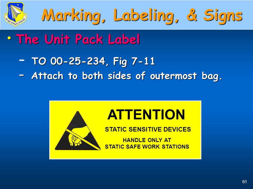61 Unit Pack Label The Unit Pack Label The Unit Pack Label TO 00-25-234, Fig 7-11 – TO 00-25-234, Fig 7-11 – Attach to both sides of outermost bag. AT