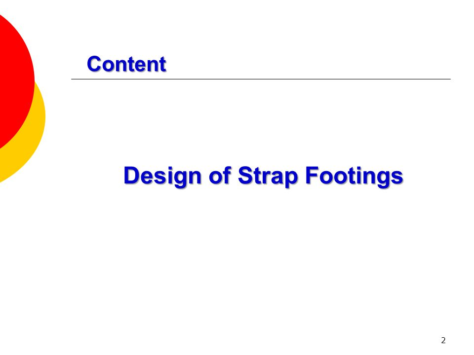 Content 2 Design of Strap Footings