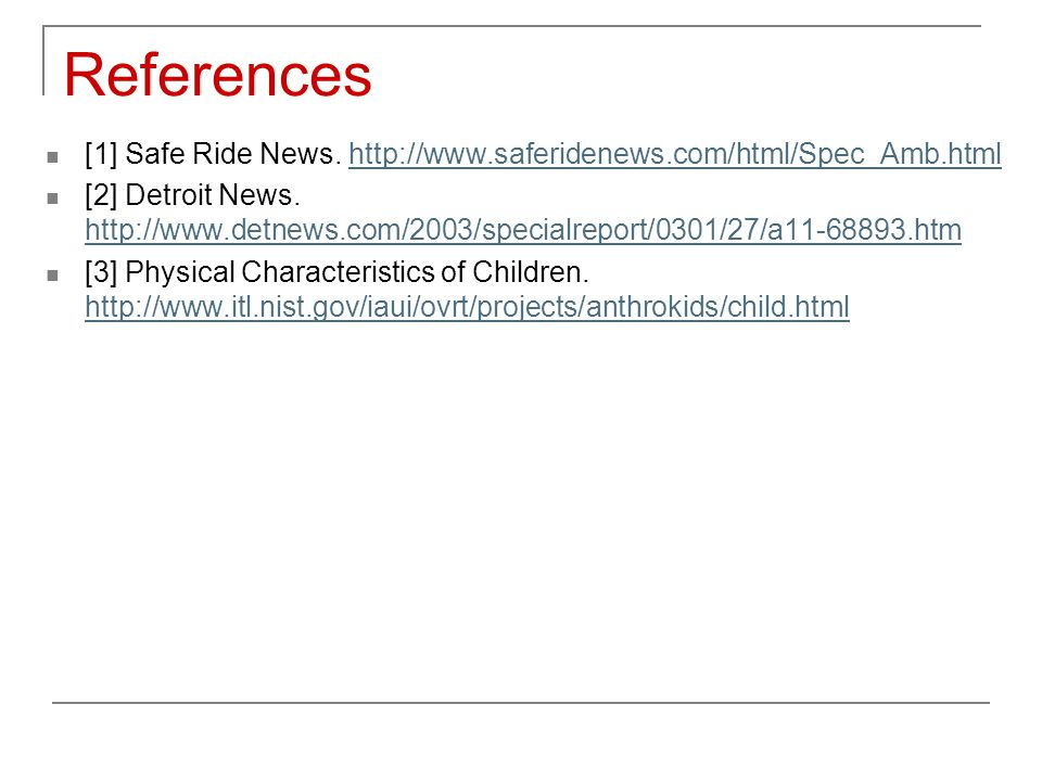 References [1] Safe Ride News.