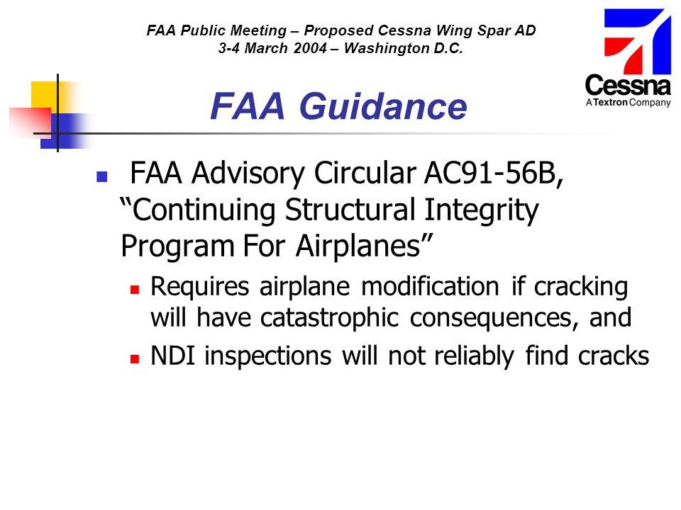 "FAA Public Meeting – Proposed Cessna Wing Spar AD 3-4 March 2004 – Washington D.C. FAA Guidance FAA Advisory Circular AC91-56B, ""Continuing Structural"