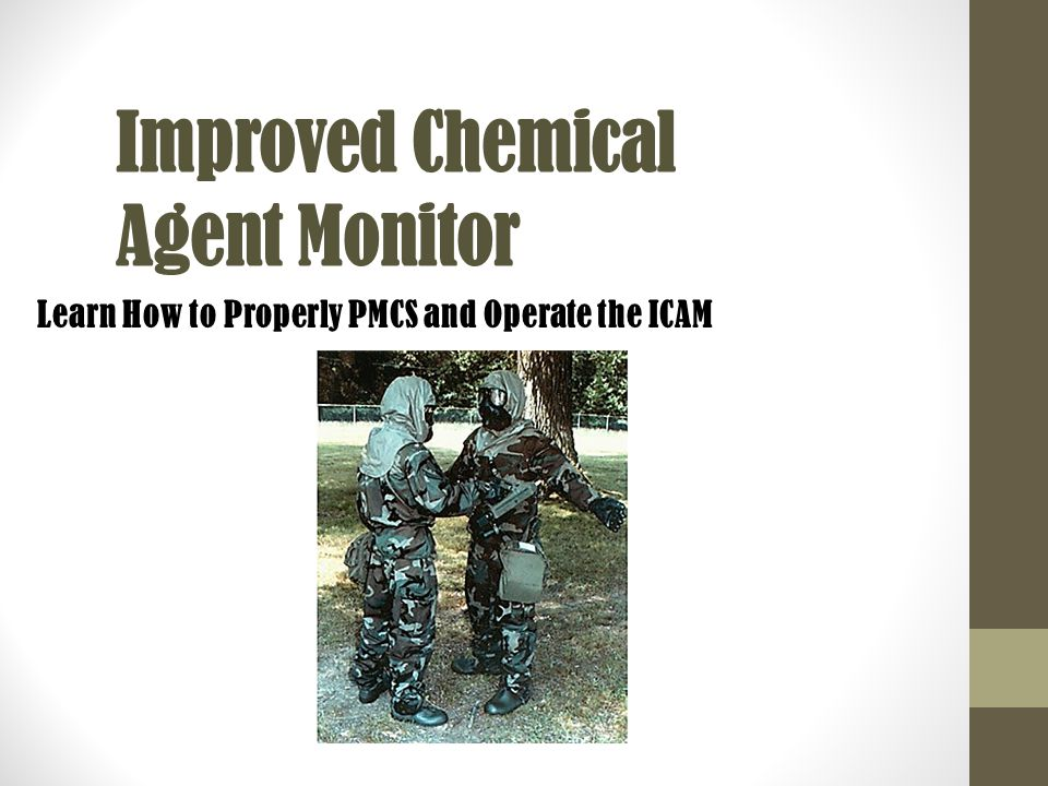 Improved Chemical Agent Monitor Learn How to Properly PMCS and Operate the ICAM