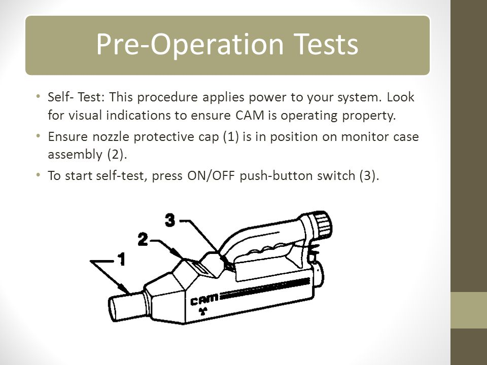 Pre-Operation Tests Self- Test: This procedure applies power to your system.