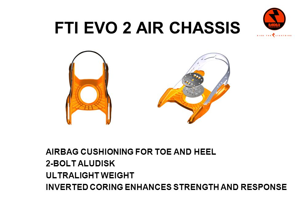 FTI EVO 2 AIR CHASSIS AIRBAG CUSHIONING FOR TOE AND HEEL 2-BOLT ALUDISK ULTRALIGHT WEIGHT INVERTED CORING ENHANCES STRENGTH AND RESPONSE