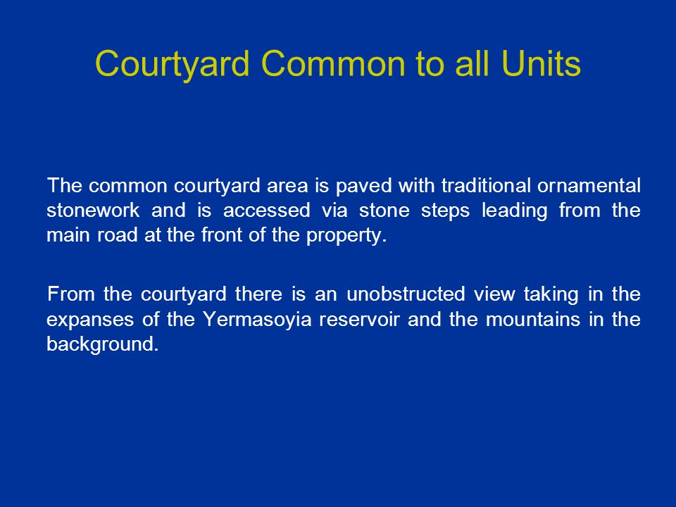 Courtyard Common to all Units The common courtyard area is paved with traditional ornamental stonework and is accessed via stone steps leading from th