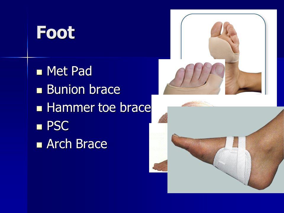 Foot Met Pad Met Pad Bunion brace Bunion brace Hammer toe brace Hammer toe brace PSC PSC Arch Brace Arch Brace