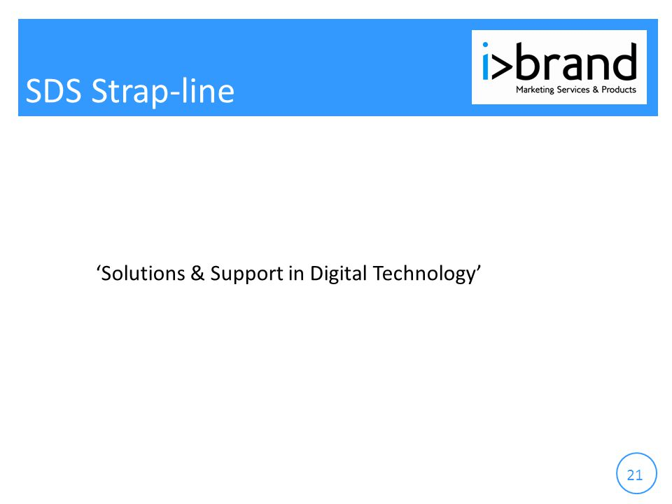 21 SDS Strap-line 'Solutions & Support in Digital Technology'