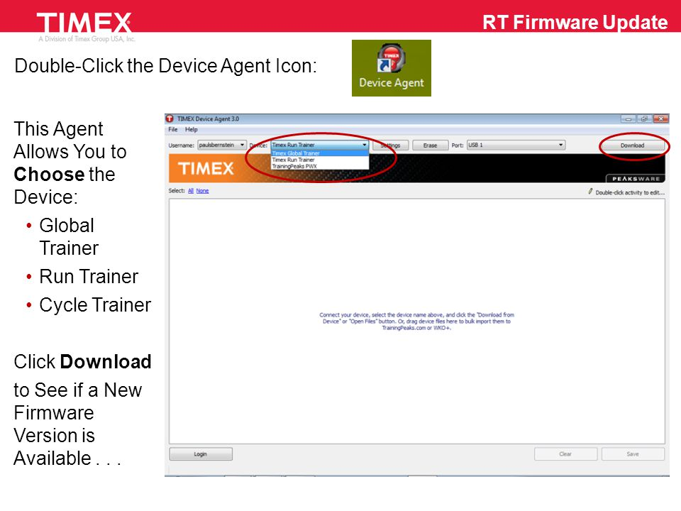 Click Download Now The Device Agent Page will Open to the Firmware for Run Trainer and Global Trainer Click on the Firmware Download for Run Trainer Use the Upgrade How- To for a Procedure Refresher Click the Export/Import Configuration Settings to Save Settings Made to Your Watch -- Firmware Updates Will Delete ALL Customized Settings on the Watch RT Firmware Update