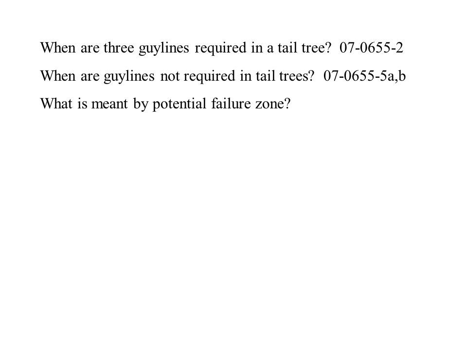 When are three guylines required in a tail tree.