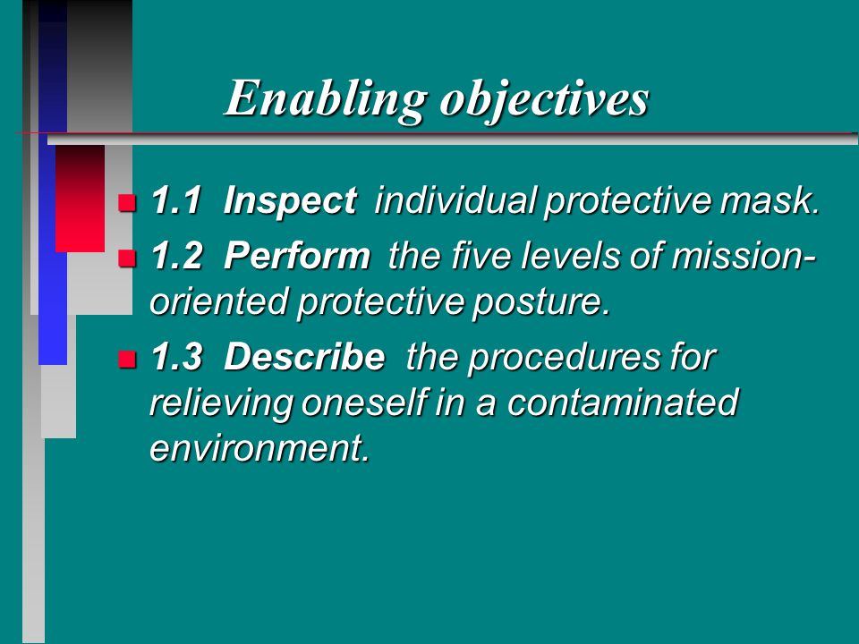 Enabling objectives n 1.1 Inspect individual protective mask.