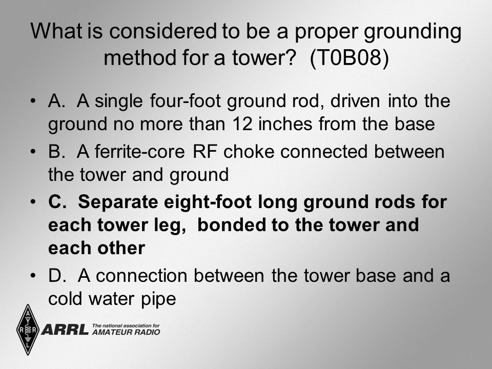 What is considered to be a proper grounding method for a tower.