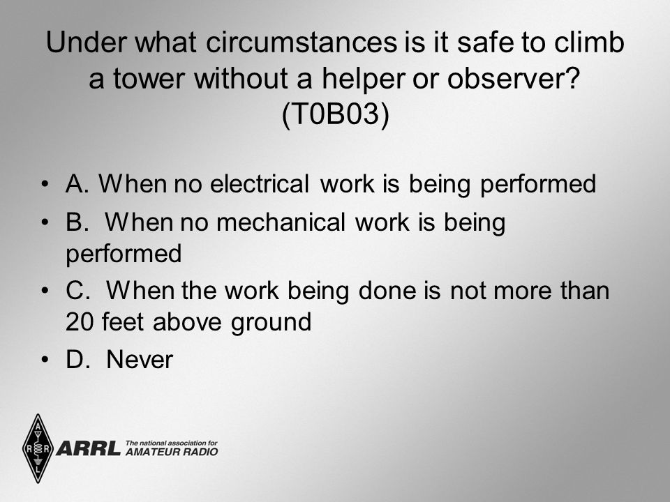 Under what circumstances is it safe to climb a tower without a helper or observer.