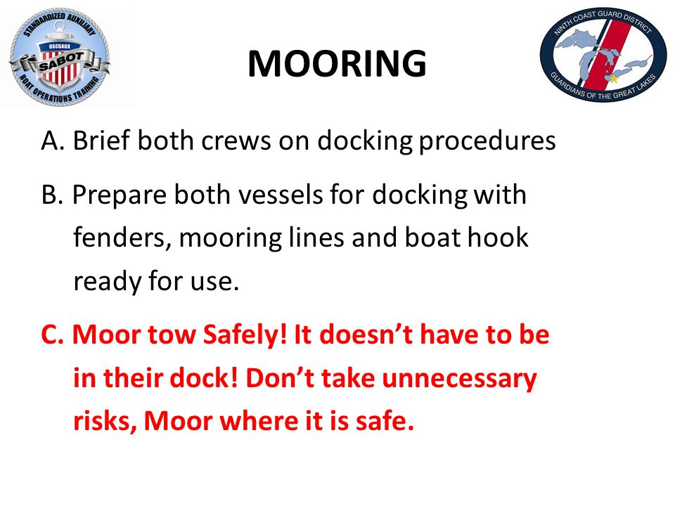 MOORING A. Brief both crews on docking procedures B.
