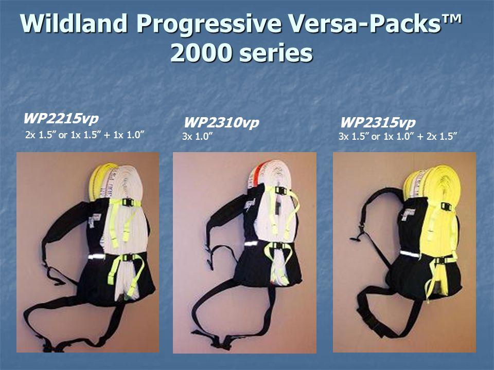 Wildland Progressive Versa-Packs™ 2000 series WP2215vp 2x 1.5 or 1x 1.5 + 1x 1.0 WP2315vp 3x 1.5 or 1x 1.0 + 2x 1.5 WP2310vp 3x 1.0