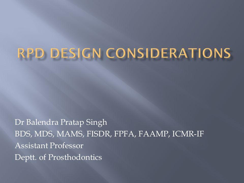 Dr Balendra Pratap Singh BDS, MDS, MAMS, FISDR, FPFA, FAAMP, ICMR-IF Assistant Professor Deptt. of Prosthodontics