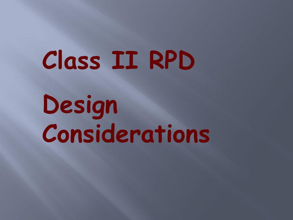 Class II RPD Design Considerations