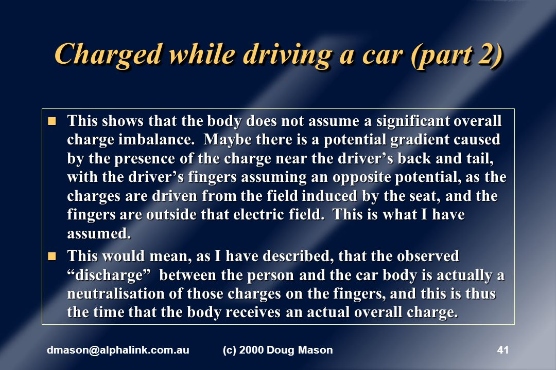dmason@alphalink.com.au(c) 2000 Doug Mason40 I am having no small difficulty developing a model which describes the actions that result in a charge imbalance being created on a person while they drive a car.