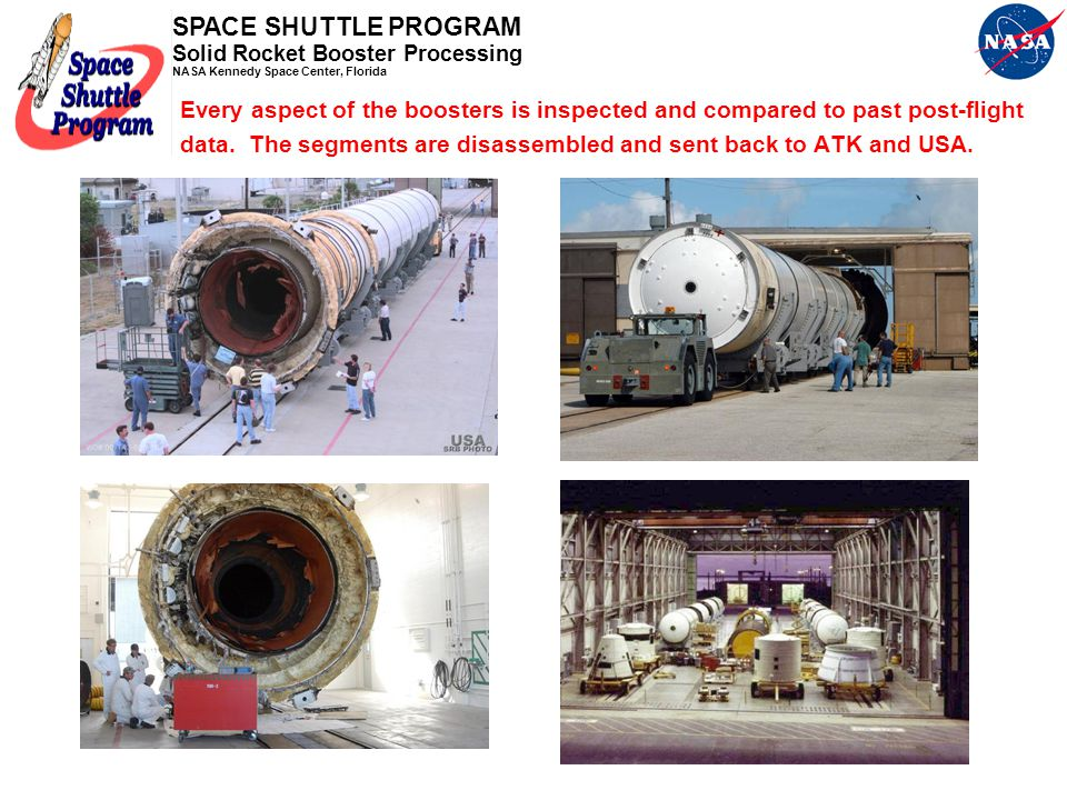 SPACE SHUTTLE PROGRAM Solid Rocket Booster Processing NASA Kennedy Space Center, Florida The boosters are received at Hanger AF and evaluated for any